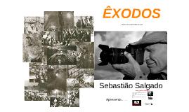 ÊXODOS - Sebastião Salgado