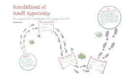 Revelations of Adult Hypocrisy: