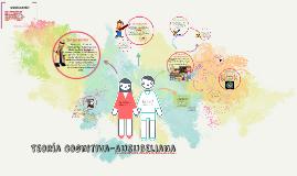 Copy of Teoría Cognitiva-Ausubeliana
