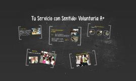 Tu Servicio con Sentido: Voluntaria A+