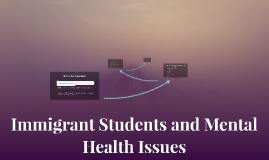 Immigrant Students and Mental Health Issues
