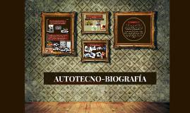 AUTOTECNO-BIOGRAFÍA