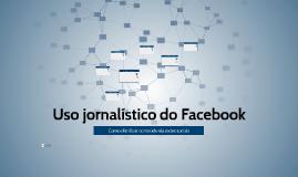 Jornalismo Multimídia: Uso jornalístico do Facebook