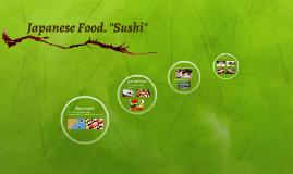 """Japanese Food. """"Sushi"""""""