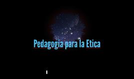 Pedagogia para la Etica