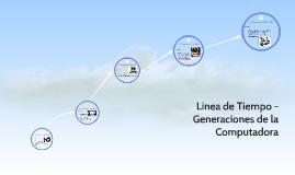 Copia de Linea de Tiempo de las Generaciones de la Computadora