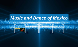 Music and Dance of Mexico