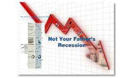Not Your Father's Recession