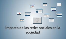 Impacto de las redes sociales en la sociedad