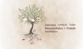 Estrutura vertical: Valor fitossociológico e Posição socioló