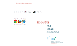 Copy of CloudX - The BIG Idea