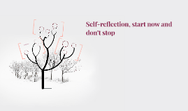 Self-reflection, start now and don't stop