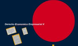 Derecho Economico Empresarial II