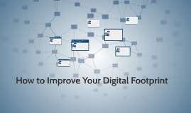 How to Improve Your Digital Footprint