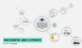 IMAGE RECOGNITION - GOOGLE AI EXPERIMENTS