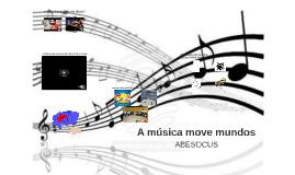 A música move mundos