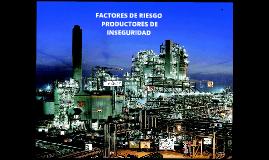 Copy of factores de riesgo productores de inseguridad