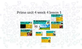 Prime unit 4 week 4 lesson 1