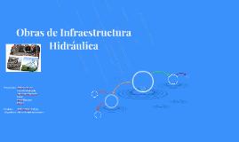 Obras de Infraestructura Hidráulica