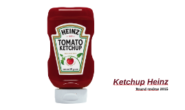 Brand Review Ketchup Heinz 2015