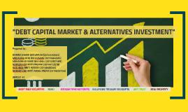DEBT CAPITAL MARKET & ALTERNATIVES INVESTMENT