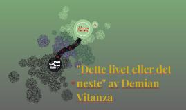 """""""Dette livet eller det neste"""" av Demian Vitanza"""