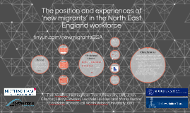 The position and experiences of 'new migrants' in the North East England workforce