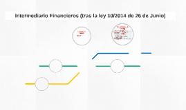 Intermediario Financieros (tras la ley 10/2014 de 26 de Juni