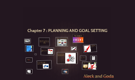 Chapter 7 : PLANNING AND GOAL SETTING