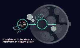 O surgimento da Sociologia e o Positivismo de Auguste Comte