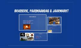 BRASSERIE, PAASMAANDAG & JAARMARKT