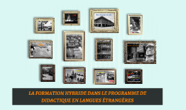 Copy of Copy of LA FORMATION HYBRIDE DANS LE PROGRAMME DE DIDACTIQUE EN LANG