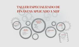 TALLER ESPECIALIZADO DE FINANZAS APLICADO A NIIF
