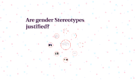 Are gender Stereotypes justified?