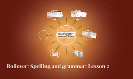 Rollover: Spelling and grammar: Lesson 2