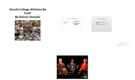 Copy of Paying College Athletes Prezi