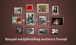 Raspad socijalističkog sustava u Europi