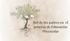 Rol de los padres en  el proceso de Educación Presscolar