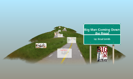 Big Man Coming Down the Road- Brad Smith