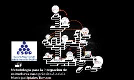 Metodología para la integración de estructuras caso práctico