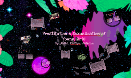 Prostitution and Sexualization of Young Girls