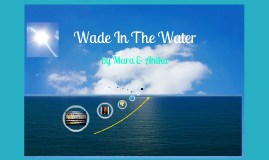 Wade In The Water (Music & Social Change)