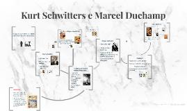 Kurt Schwitters e Marcel Duchamp