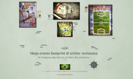 Mega-events footprint & artists' resistance in Complexo das Favelas de Maré, Rio de Janeiro