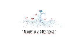 """"""" Adamastor vs O Mostrengo """""""