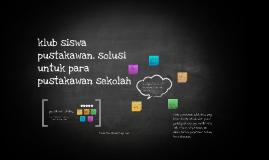 klub siswa pustakawan, solusi untuk para pustakawan sekolah