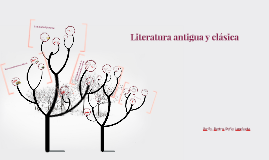 Copy of Copy of Literatura antigua y clasica