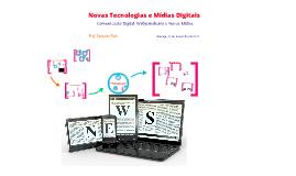 Novas Tecnologias e Mídias Digitais