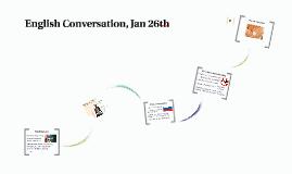 English Conversation Jan 26th