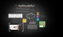 Copy of Multimodality Presentation